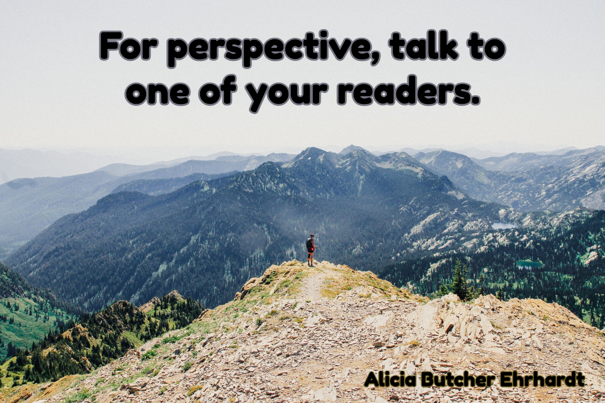 Hiker on beautiful mountaintop, looking toward a far horizon. Test: For perspective, talk to one of your readers. Alicia Butcher Ehrhardt